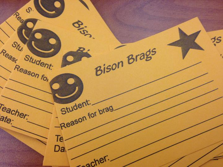 Teachers+and+administration+use+Bison+Brag+cards+to+let+students+know+that+they+have+noticed+them+doing+something+good.